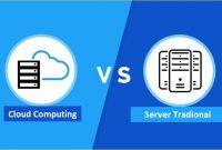Apa Perbedaan Cloud Computing Dengan Server Tradisional